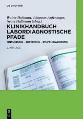 Klinikhandbuch Labordiagnostische Pfade: Einführung - Screening - Stufendiagnostik, Ausgabe 2