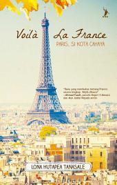 Voila La France: Paris, Si Kota Cahaya
