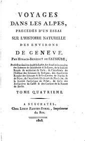 Voyages dans les Alpes: précédés d'un essay sur l'histoire naturelle des environs le Genève, Volume4