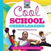 Cool School Cheerleading: Fun Ideas and Activities to Build School Spirit