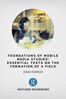 Foundations of Mobile Media Studies PDF