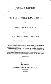 Familiar Letters on Public Characters, and Public Events: From the Peace of 1783, to the Peace of 1815