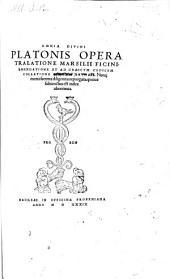 Omnia Divini Platonis Opera tralatione Marsilii Ficini, emendatione et ad Graecum codicem collatione Simonis Grynaei. Nunc recens ... repurgata (etc.)