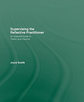 Supervising the Reflective Practitioner PDF