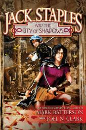 Jack Staples and the City of Shadows: Book 2