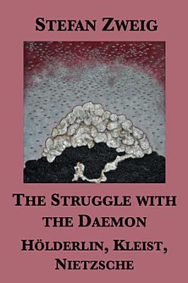 The Struggle with the Daemon  H  lderlin  Kleist  Nietzsche