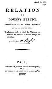 Relation de Dourry efendy, ambassadeur de la porte othomane auprès du roi de Perse, tr., et suivie de l'Extrait des voyages de Pétis de la Croix, rédigé par lui-même