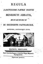 Regula Ssmi P.N. Benedicti Abbatis, monachorum in Occidente Patriarchae