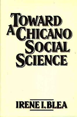Toward a Chicano Social Science PDF