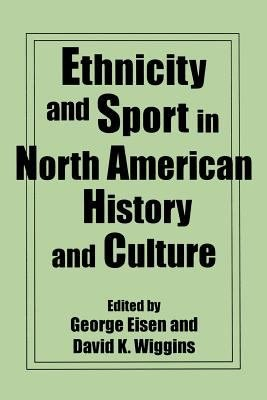 Ethnicity and Sport in North American History and Culture PDF