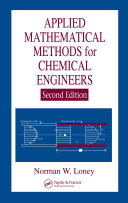 Applied Mathematical Methods for Chemical Engineers, Second Edition