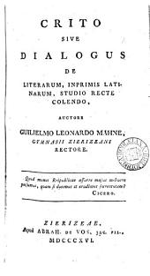 Crito, sive Dialogus de literarum, inprimis Latinarum, studio recte colendo