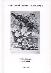 L'Interprétation détournée: Proust, Magritte/Foucault, Beckett, Robbe-Grillet, Coetzee, Calvino