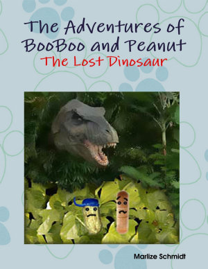 The Adventures of BooBoo and Peanut  The Lost Dinosaur