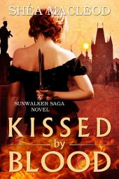 Kissed by Blood: A Sunwalker Saga Prequel