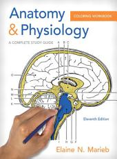 Anatomy and Physiology Coloring Workbook: A Complete Study Guide, Edition 11