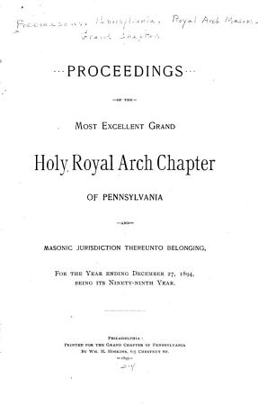 Proceedings of the Most Excellent Grand Holy Royal Arch Chapter of Pennsylvania PDF
