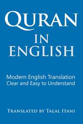 Quran in English: Modern English Translation. Clear and Easy to Understand