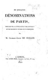 De quelques dénominations de partis, pour servir à l'intelligence des journaux et de plusieurs autres écrits modernes