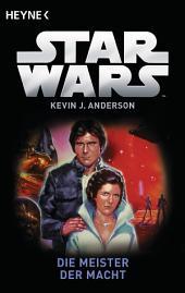 Star WarsTM: Die Meister der Macht: Roman