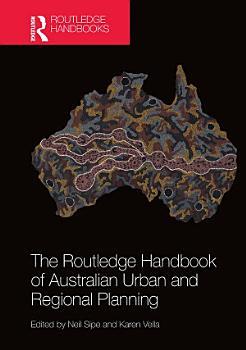 The Routledge Handbook of Australian Urban and Regional Planning PDF