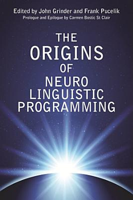 The Origins of Neuro Linguistic Programming PDF
