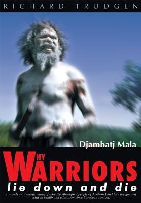 Why Warriors Lie Down   Die