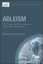 Ableism: The Causes and Consequences of Disability Prejudice
