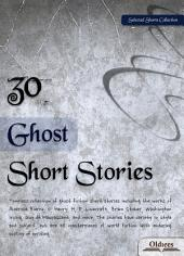 30 Ghost Short Stories - SELECTED SHORTS COLLECTION
