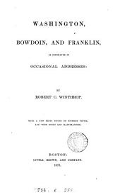 Washington, Bowdoin, and Franklin: As Portrayed in Occasional Addresses
