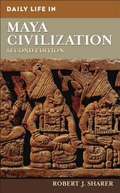 Daily Life in Maya Civilization, 2nd Edition: Edition 2
