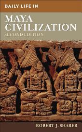 Daily Life in Maya Civilization, 2nd Edition: Edition 2