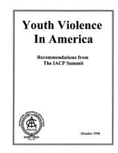 Youth Violence in America: Recommendations from the Iacp Summit