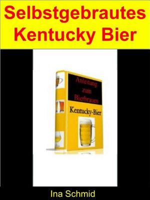 Selbstgebrautes Kentucky Bier PDF