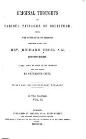 Original Thoughts on Various Passages of Scripture: Being the Substance of Sermons Preached by the Late Rev. Richard Cecil, A.M.