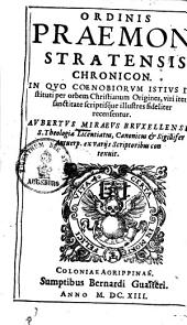 Ordinis Praemonstratensis Chronicon ...