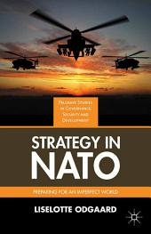 Strategy in NATO: Preparing for an Imperfect World