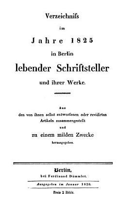 Verzeichniss im jahre 1825 in Berlin lebender schriftsteller und ihrer werke PDF