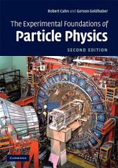 The Experimental Foundations of Particle Physics: Edition 2