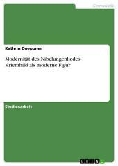 Modernität des Nibelungenliedes - Kriemhild als moderne Figur