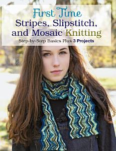 First Time Stripes  Slipstitch  and Mosaic Knitting PDF