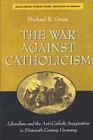 The War Against Catholicism PDF