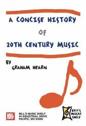 Concise History of 20Th Century Music