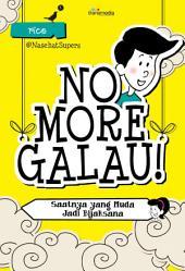 No More Galau: Saatnya yang Muda Jadi Bijaksana