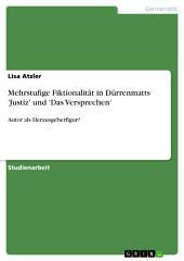 Mehrstufige Fiktionalität in Dürrenmatts 'Justiz' und 'Das Versprechen': Autor als Herausgeberfigur?