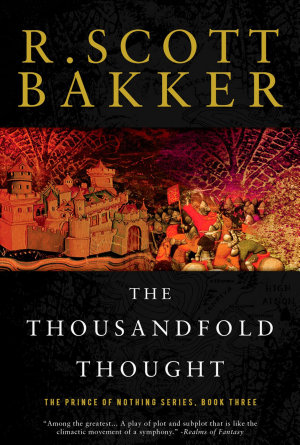 The Thousandfold Thought  The Prince of Nothing  Book Three  The Prince of Nothing