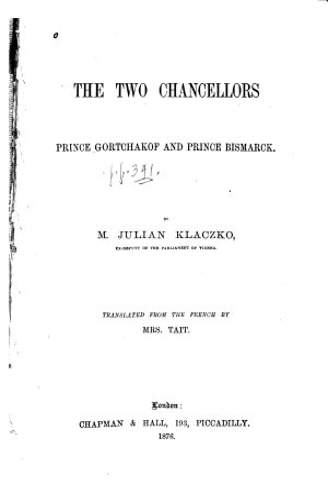 The Two Chancellors  Prince Gortchakof and Prince Bismarck PDF