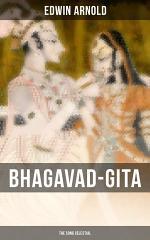 BHAGAVAD-GITA: The Song Celestial