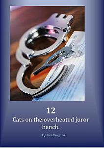 12 Cats on the overheated juror bench
