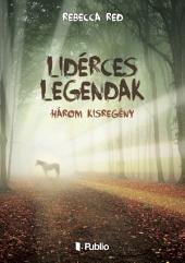 Lidérces legendák: Három kisregény